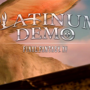 Final Fantasy XV (Platinum Demo)